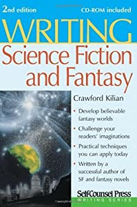 Writing Science Fiction & Fantasy by Kilian, Crawford. (Self Counsel Pr,2007) [Paperback] 2nd Edition by
