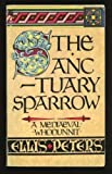 THE SANCTUARY SPARROW (0449206130) by Peters, Ellis