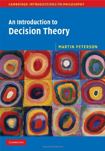 An Introduction to Decision Theory Hardback (Cambridge Introductions to Philosophy)