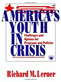 America's Youth in Crisis: Challenges and Options for Programs and Policies (0803970692) by Lerner, Richard M.