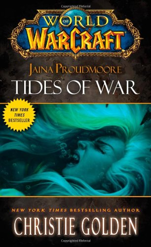 World of Warcraft: Jaina Proudmoore: Tides of War: Christie Golden: 9781451697919: Amazon.com: Books