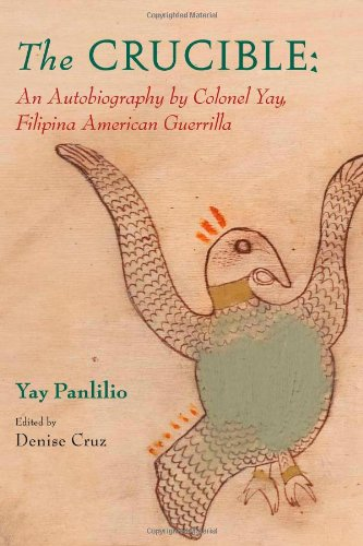 The Crucible: An Autobiography by Colonel Yay, Filipina...
