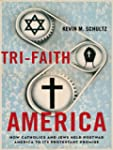 Tri-Faith America: How Catholics and...