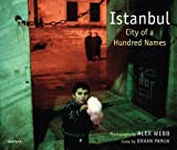 Istanbul: City of a 100 Names: City of a Hundred Names