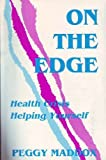 img - for On the Edge: Health Crisis Helping Yourself book / textbook / text book