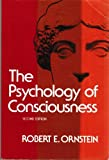 The Psychology of Consciousness (0155730827) by Robert E. Ornstein