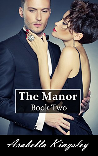 Arabella Kingsley - The Manor Book Two