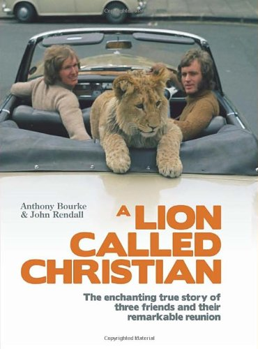 lion called christian Ace and john did not return to see their lion for a yeara lion called christian  tells their touching story, accompanied by stunning photographs.
