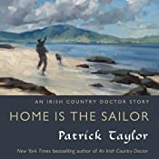 Home Is the Sailor: An Irish Country Doctor Story | [Patrick Taylor]