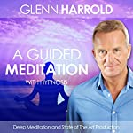 A Guided Meditation for Relaxation, Well-Being, and Healing | Glenn Harrold