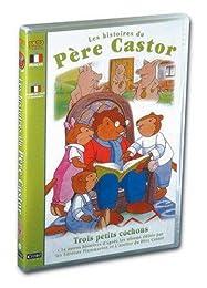Les Histoires Du Père Castor - 3 - Trois Petits Cochons