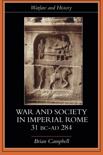 Warfare and Society in Imperial Rome, C. 31 BC-Ad 280 (Warfare and History)