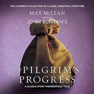 John Bunyan's Pilgrims Promise Hörbuch von John Bunyan Gesprochen von: Max McLean