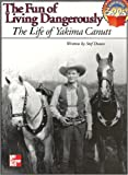 the fun of living dangerously, the life of yakima canutt