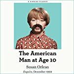 The American Man at Age 10 | Susan Orlean