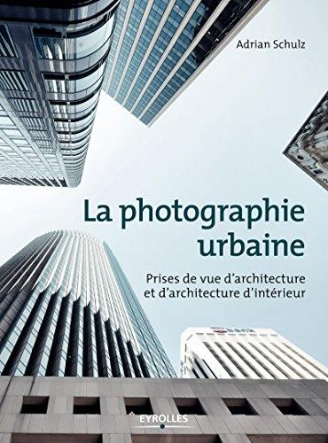 la-photographie-urbaine-prises-de-vue-darchitecture-et-darchitecture-dinterieur