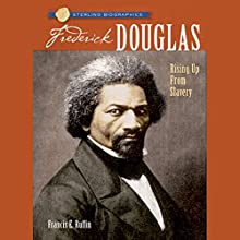 Sterling Biographies: Frederick Douglass (       UNABRIDGED) by Frances E. Ruffin Narrated by Cornelius Jones