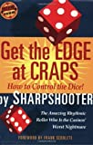 img - for Get the Edge at Craps (Scoblete Get-the-Edge Guide) by Sharpshooter (2003) Paperback book / textbook / text book