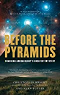 Before the Pyramids, Cracking Archaeology's Greatest Mystery by Knight &  Butler