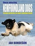 Those Amazing Newfoundland Dogs (1905723962) by Bondeson, Jan