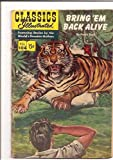 img - for Bring 'em Back Alive .. (Classics Illustrated, #104) book / textbook / text book