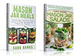 Mason Jar Meals: / Mason Jar Salads - 2 Book Box Set - Amazingly Delicious And Easy To Make Recipes For Meals On The Go
