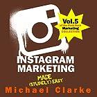 Instagram Marketing Made (Stupidly) Easy Hörbuch von Michael Clarke Gesprochen von: Gregory Zarcone