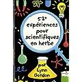 52 exp�riences pour scientifiques en herbe