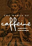 The World of Caffeine: The Science and Culture of the World's Most Popular Drug (0415927234) by Bennett Alan Weinberg