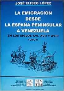 La emigracion desde la Espana peninsular a Venezuela en los siglos XVI