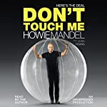 Here's the Deal: Don't Touch Me | Howie Mandel ,Josh Young