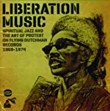Various Artists Liberation Music: Spiritual Jazz And The Art Of Protest On Flying Dutchman Records 1969-1974