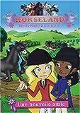 echange, troc Horseland, bienvenue au ranch ! Vol. 6 : Une nouvelle amie