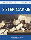 Image of Sister Carrie - The Original Classic Edition