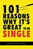 101 Reasons Why It's Great to Be Single