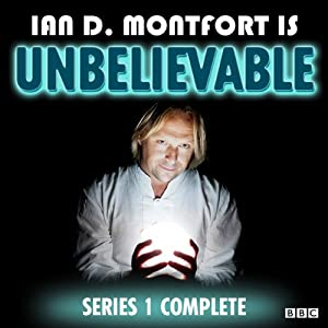 Ian D Montfort Is: Unbelievable: Series 1 | [Tom Binns]