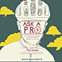 Ask a Pro: Deep Thoughts and Unreliable Advice from America's Foremost Cycling Sage Audiobook by Phil Gaimon Narrated by Sean Runnette