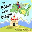 Children's Book: The Prince And His Dragon: Magical Rhyming Bedtime Story - Picture Book / Beginner Reader, About the Power of Friendship (for ages 3-7) (Top of the Wardrobe Gang Picture Books 5)