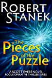 The Pieces of the Puzzle (A Scott Evers Novel, 10th Anniversary Edition) (Rogue Operative Thriller Series)