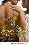 Die feurige Braut des Highlanders: Roman