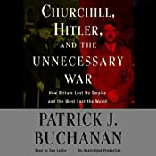 Churchill, Hitler, and 'The Unnecessary War' | [Patrick J. Buchanan]