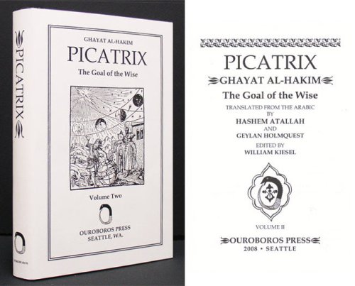 Picatrix. Ghayat al-hakim. The Goal of the Wise (Vol. I)