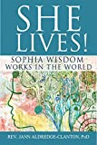 She Lives!: Sophia Wisdom Works in the World