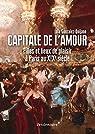 Capitale de l'amour - Filles et lieux de plaisir � Paris au XIXe si�cle par Gonz�lez