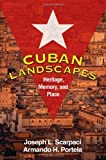 img - for Cuban Landscapes: Heritage, Memory, and Place (Texts in Regional Geography, a Guilford Series) 1st edition by Scarpaci PhD, Joseph L., Portela Phd, Armando H. (2009) Paperback book / textbook / text book