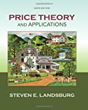 Price Theory and Applications (1285423526) by Landsburg, Steven