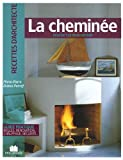 La chemine : Plus de 120 ralisations