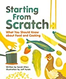 img - for Starting From Scratch: What You Should Know about Food and Cooking book / textbook / text book