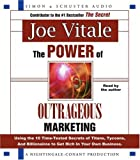 The Power of Outrageous Marketing: Using the Time-Tested Secrets of Titans, Tycoons, and Billionaires to Get Rich in Your Own Business