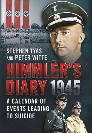 Amazon.com: Himmler's Diary 1945: A Calendar of Events Leading to